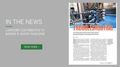 CAMCORP contributes to Baking and Snack magazine story cyber sleuthing for troubleshooting
